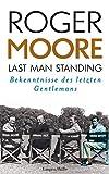 Last Man Standing: Bekenntnisse des letzten Gentlemans. Autobiografie